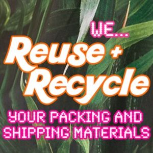 🌱 We reuse packing & shipping materials